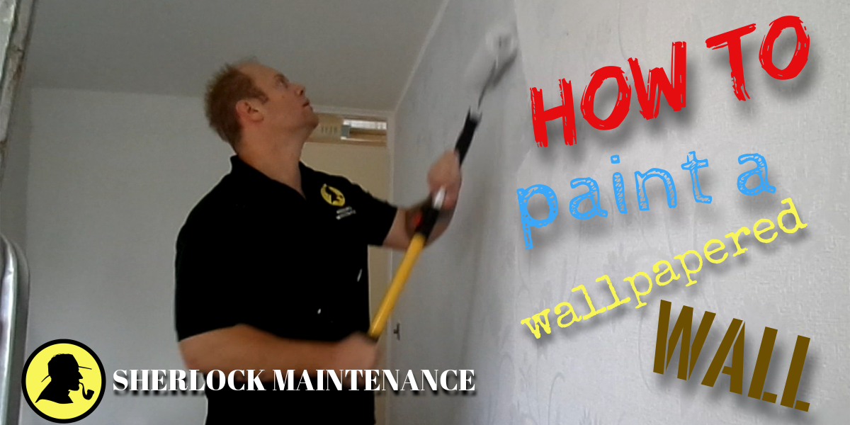 How To Paint A Wallpapered Wall Sherlock Maintenance